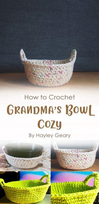 Grandma's Bowl Cozy Crochet By Hayley Geary