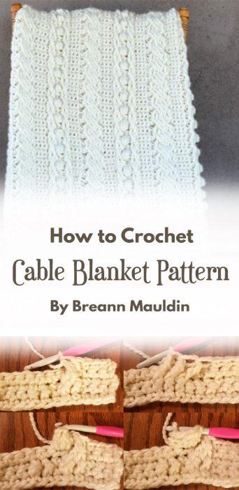 Crochet Cable Blanket Pattern By Breann Mauldin