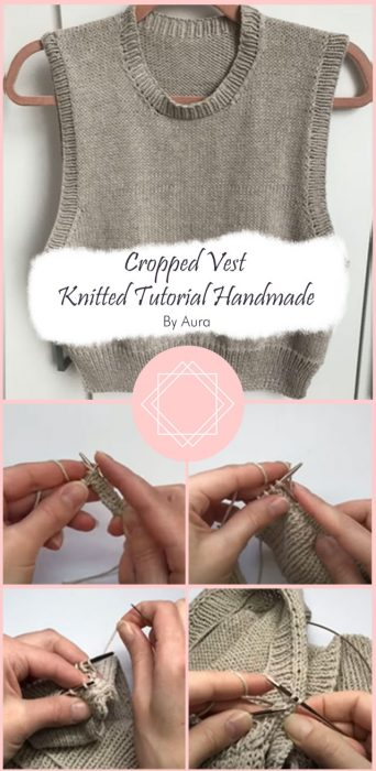 Cropped Vest Knitted Tutorial Handmade By Aura