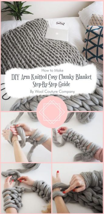 DIY Arm Knitted Cosy Chunky Blanket Step-By-Step Guide By Wool Couture Company