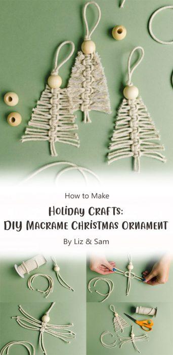 Holiday Crafts DIY Macrame Christmas Ornament By Liz & Sam