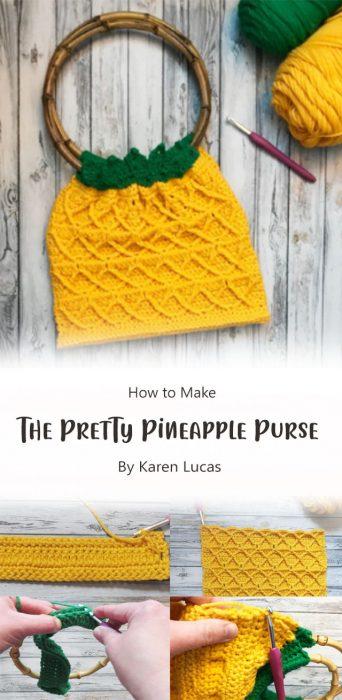 The Pretty Pineapple Purse By Karen Lucas