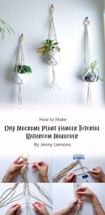 DIY Macrame Plant Hanger Tutorial - Bathroom Makeover By Jenny Lemons